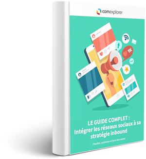 Guide réseaux sociaux inbound marketing - ComExplorer